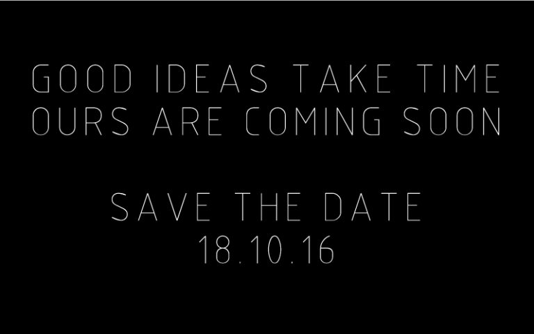 18.10.16. Save the date! They say that good ideas take time… but the wait is finally over!