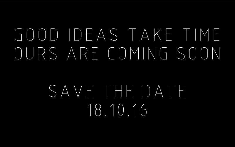 18.10.16. Save the date! Si dice che le buone idee richiedano tempo… ma finalmente l'attesa è finita!